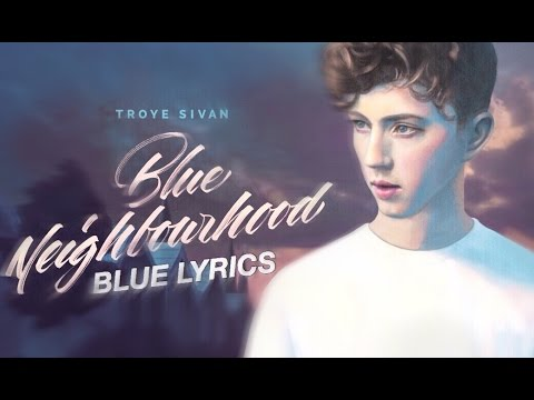 Download Lagu BLUE troye sivan (ft. alex hope) lyrics MP3 Free