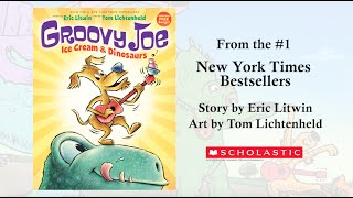 Groovy Joe by Eric Litwin & Tom Lichtenheld