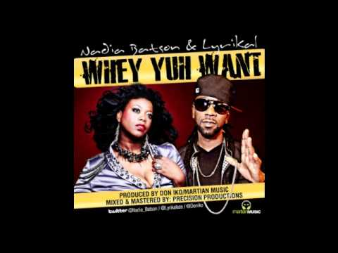 New Nadia Batson & Lyrikal: Whey Yuh Want (Produced By Don IKOMartian Music) (Soca) 2012 [J2V]