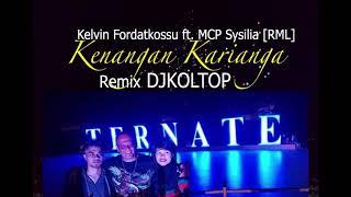 kenangan Karianga remix DJKOLTOP