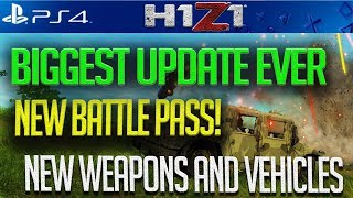 H1Z1 PS4 HUGE UPDATE! BATTLE PASS!! NEW WEAPONS, AND VEHICLES!! FREE SKINS! FULL GAME RELEASE DATE!
