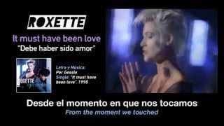 "ROXETTE‪ —‬ ""It must have been love"" (Subtítulos Español - Inglés + Video)"