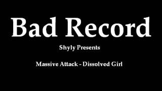 Bad Record - Dissolved Girl (Massive Attack acoustic (?) cover)