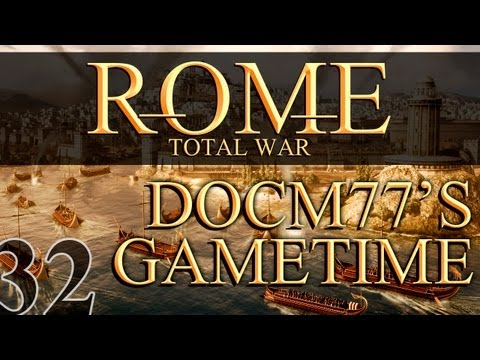 Docm77´s Gametime - Rome: Total War #32 - Keep Up The Pressure