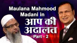 JeH Chief Maulana Mahmood Madani In Aap Ki Adalat (Part 2)