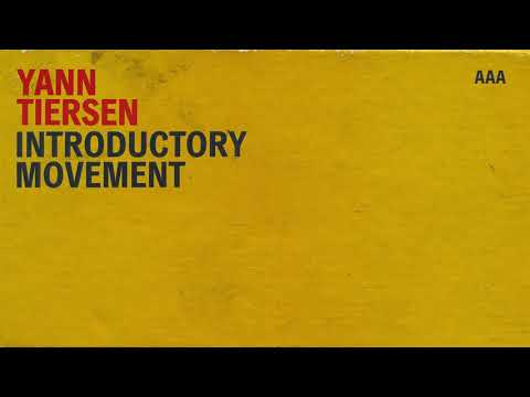 Download  Yann Tiersen - Introductory Movement feat. Stephen O'Malley Gratis, download lagu terbaru