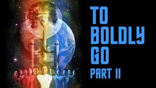 """Star Trek Continues E11 """"To Boldly Go: Part II"""""""