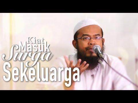 Kajian Islam: Kiat Masuk Surga Sekeluarga - Ustadz Anas Burhanudin, MA.