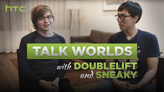 HTC | Talk Worlds with Doublelift & Sneaky