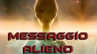 """Messaggio Alieno: """"Volete che ci mostriamo a voi? Decidendo siate gli artefici del vostro destino"""""""