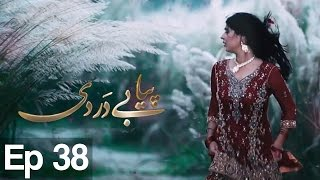Piya Be Dardi Episode 38