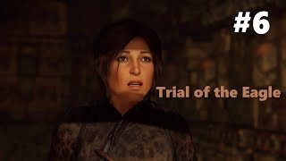SHADOW OF THE TOMB RAIDER (PS4) Gameplay Walkthrough Part 6 - Trial of the Eagle.