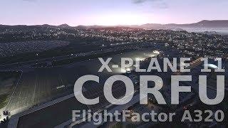 [X-Plane 11] Landing at Corfu    AMAZING GRAPHICS!    FlightFactor A320
