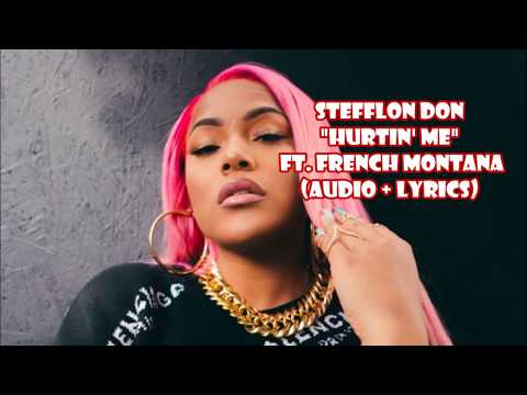 Stefflon Don - Hurtin Me ft French Montana (audio + lyrics)