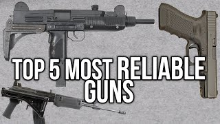 Top 5 Most Reliable Guns