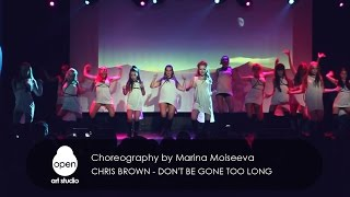 Chris Brown - Don't Be Gone Too Long  Сhoreography by Marina Moiseeva - Open Art Studio
