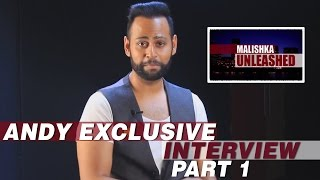 Andy Exclusive Interview | Malishka Unleashed | Part 1