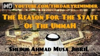 The Reason For The State Of The Ummah? Must Watch ? by Sheikh Ahmad Musa Jibril ? TDR