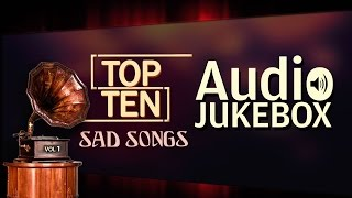 Top Ten  Sad Songs | Non Stop Hits | Volume-1   | Audio Juke Box