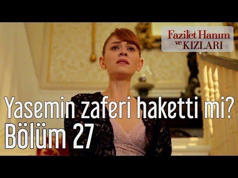 Fazilet Hanım ve Kızları 27. Bölüm - Yasemin Bu Zaferi Haketti mi?