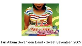 download lagu Full Album Seventeen Band Sweet Seventeen 2005 gratis
