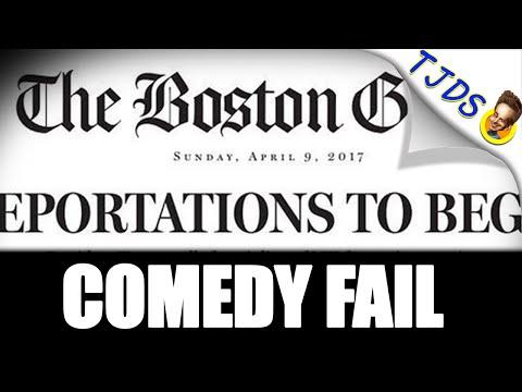 """Boston Globe Fails Miserably At Comedy With Deportation """"Joke"""""""