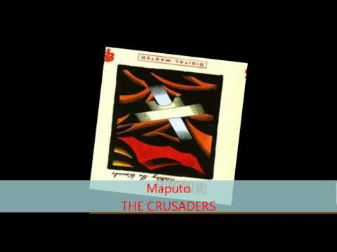 The Crusaders - MAPUTO