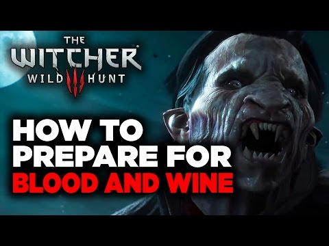 How to Prepare Yourself for Witcher's Blood and Wine Expansion