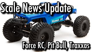 Scale News Update - Force RC, Pit Bull, Traxxas - Episode 25