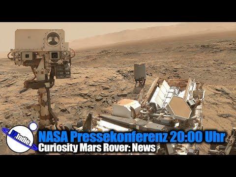 Nasa Pressekonferenz Live 07.06.2018 20:00 Uhr MEZ: Curiosity Mars Rover Entdeckung