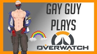 GAY GUY PLAYS OVERWATCH