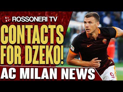 Contacts For Dzeko!   AC Milan News   Rossoneri TV