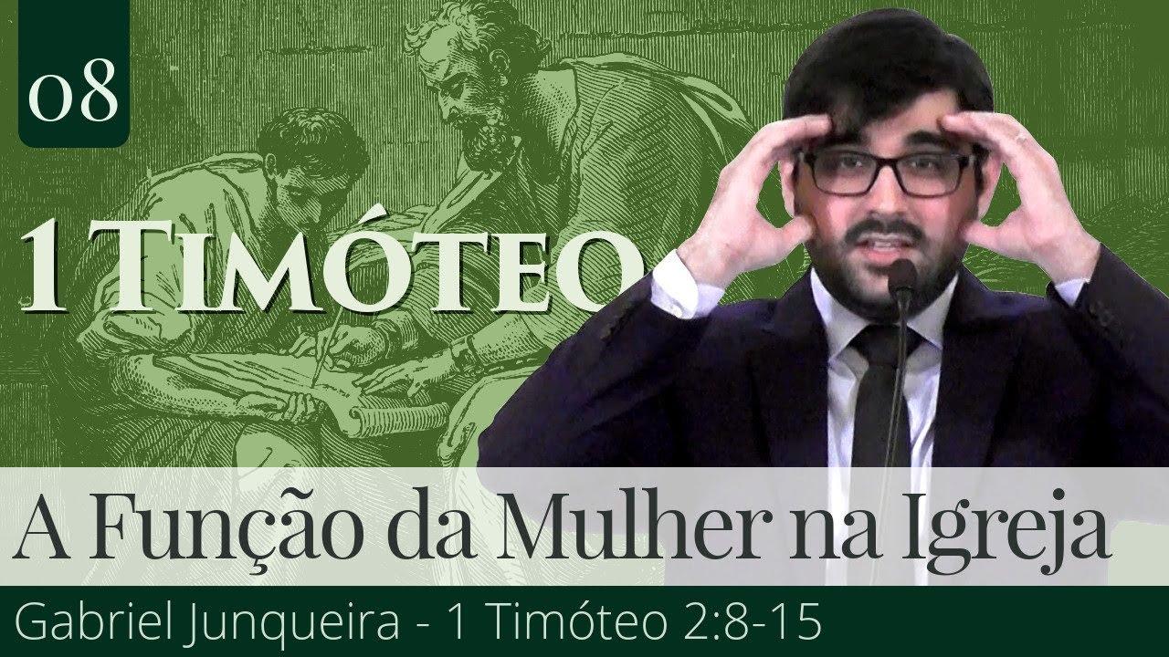 08. A Função da Mulher na Igreja - Gabriel Junqueira
