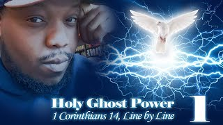 Holy Ghost Power: 1 Corinthians 14, Line by Line, Part 1
