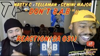 DONT BE A B$TCH! | Nasty C - Don't B.A.B (ft. Tellaman & Gemini Major) Audio | TF Reaction
