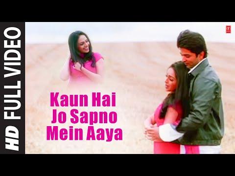 Kaun Hai Jo Sapno Mein Aaya  [Full Song] Film - Kaun Hai Jo Sapno Mein Aaya