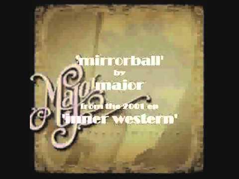 Major - Mirrorball