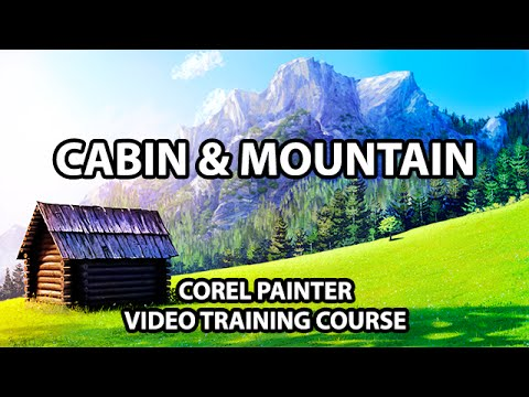Log Cabin & Mountain - Corel Painter Online Course