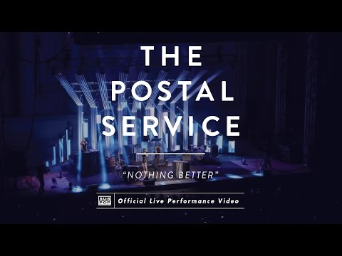 The Postal Service - Nothing Better [LIVE PERFORMANCE VIDEO]