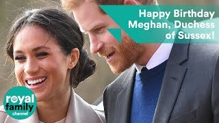 Happy Birthday Meghan, Duchess of Sussex!