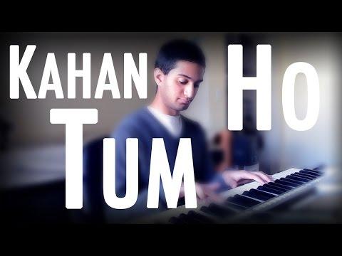 Kahan Ho Tum (U Bomsi & Me) - Piano Cover
