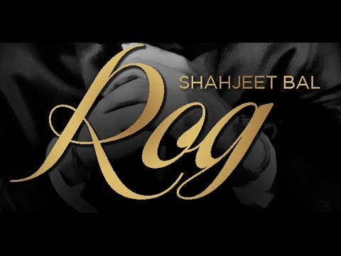 Rog - Shahjeet Bal || Panj-aab Records || Punjabi Sad Song 2014...