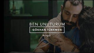 download lagu Ben Unuturum [ Video] - Gökhan Türkmen #BenUnuturum #Virgül mp3