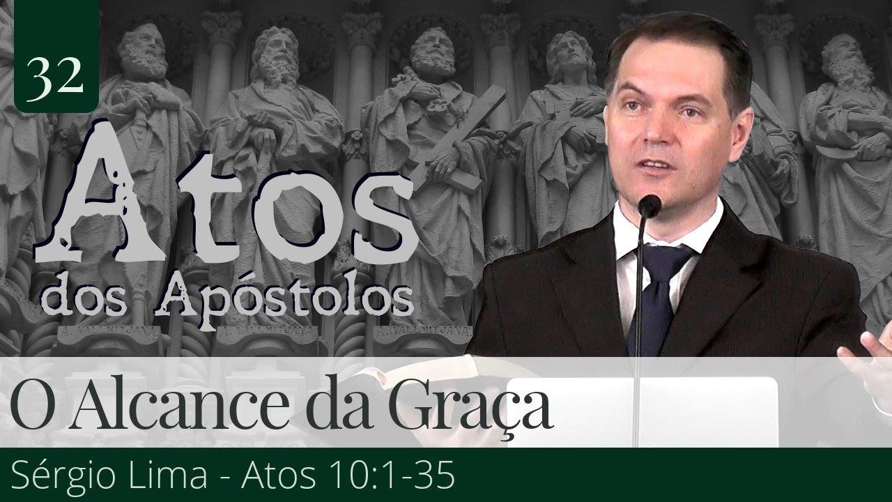 32. O Alcance da Graça - Sérgio Lima