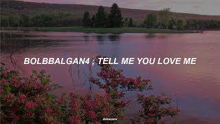 download lagu ✿ Bolbbalgan4 — Tell Me You Love Me ❀ gratis