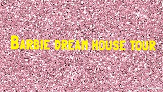 Barbie house tour