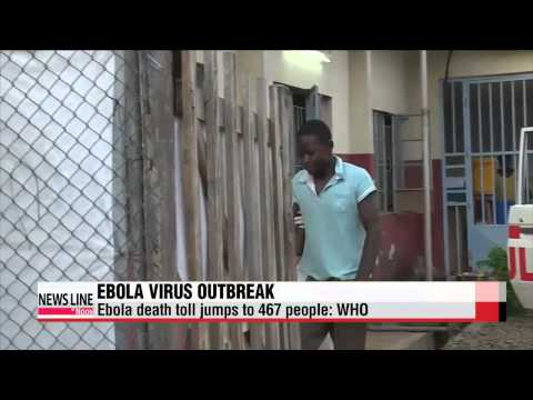 Ebola death toll jumps to 467: WHO