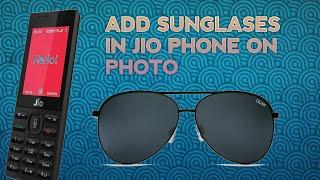 How to add sunglass in photo in jio phone jio phone new uptodate