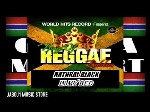 NATURAL BLACK - IN MY BED ( THE KING OF REGGAE ) MAY 2013