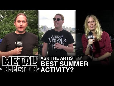 ASK THE ARTIST: What is the Best Summer Activity? | Metal Injection